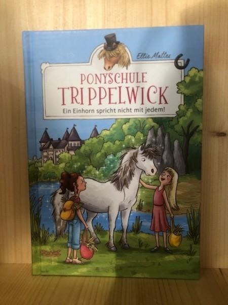 Ponyschule Trippelwick - Ein Einhorn spricht nicht mit jedem!