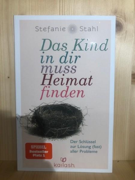 Das Kind In Dir Muss Heimat Finden Der Schlussel Zur Losung Fast Aller Probleme Stefanie Stahl Kailash Spiegel Bestseller Platz 1 Galore
