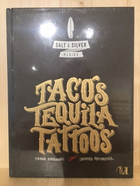 salt & silver Mexiko Tacos Tequila Tattoos